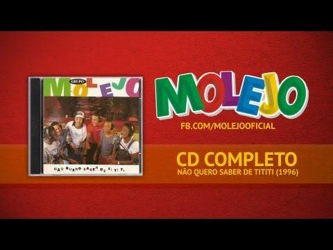 Molejo - Não Quero Saber de Tititi (1996) - CD Completo