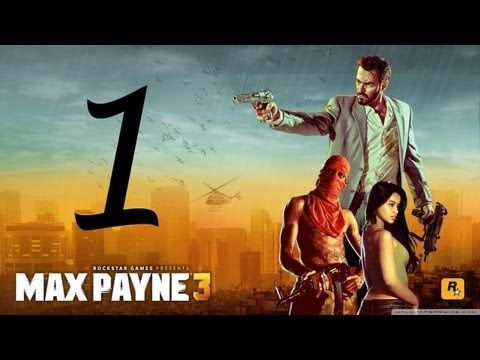 Max Payne 3 Walkthrough - Max Payne 3 Walkthrough Part 1 HD Hard gameplay Chapter 1 no commentary