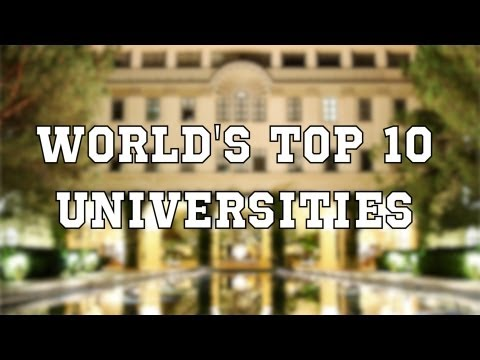 The World's Top 10 Universities
