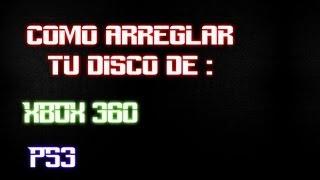 Como Arreglar Tu Disco De Xbox 360, Ps3 U Otro Tipo.