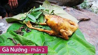 GÀ NƯỚNG KIỂU TÂY BẮC - Phần 2 | Grilled Chicken - P2