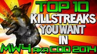 "Top 10 ""KILLSTREAKS YOU WANT"" In ""MW4"" aka COD2014 (Top Ten - Top 10)"