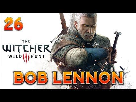 The Witcher 3 : Bob Lennon - Ep.26 : PAS DE CENSURE MAIS...