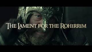 The Lament for the Rohirrim - Lord of the Rings - Clamavi De Profundis