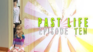 """[Past Life] Episode 10 """"A Push to go Forward"""""""