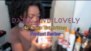 329| Dark And Lovely Au Naturale Anti Shrinkage Review