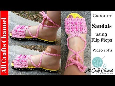 How to crochet sandals using Flip Flops ( Video One )
