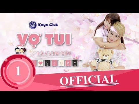 VỢ TUI LÀ CON NÍT ( Love Story ) Tập 1: zk sửu nhi | Tigôn KAYA Club | OFFiCIAL ShortFilm