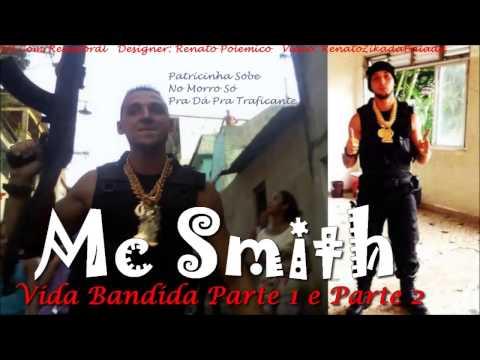 MC Smith-Vida Bandida 2 e Vida Bandida 1 (Está em Ordem...Fooda)