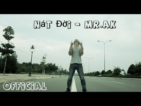 [Official MV] Nát Đời - Mr.AK