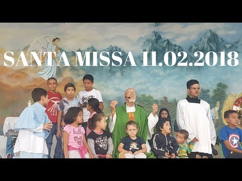 Santa Missa | 6° Domingo do Tempo Comum | 11.02.2018 | Padre José Sometti | ANSPAZ