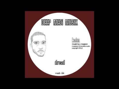 Kahn - Dread (DEEP MEDi Musik) 2012