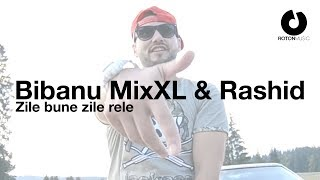 Bibanu MixXL feat. Rashid - Zile bune Zile rele (Official Video)