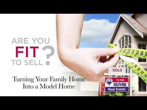 RE/MAX - Fit To Sell - Turning Family Home into Model Home