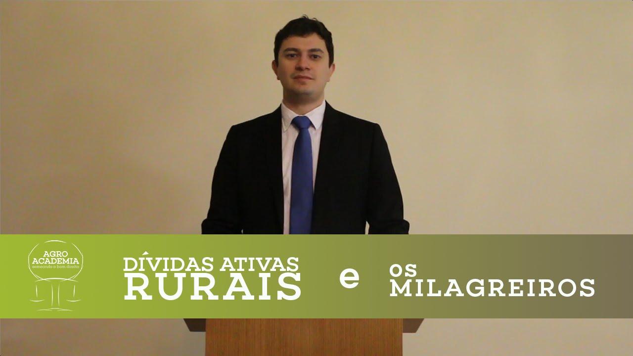 Dívida Ativa Rural e os Milagreiros