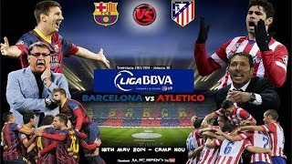 Barcelona Vs Atlético Madrid 17.05.2014 Promo Liga