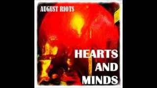 August Riots - Hearts and Minds