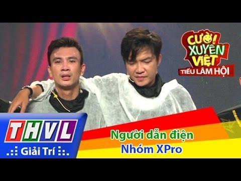 THVL | Cười xuyên Việt - Tiếu lâm hội | Tập 6: Người dẫn điện - Nhóm XPro