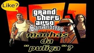 GTA San Andreas Manhas De Puliça!