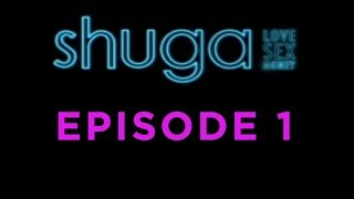 Episode 1 - Shuga: Love, Sex, Money