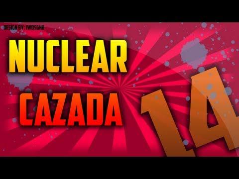 Nuclear CAZADA - Nuclear con un PAR !!! #14