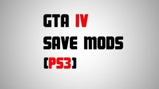 [PS3] GTA IV Save Mods +Download