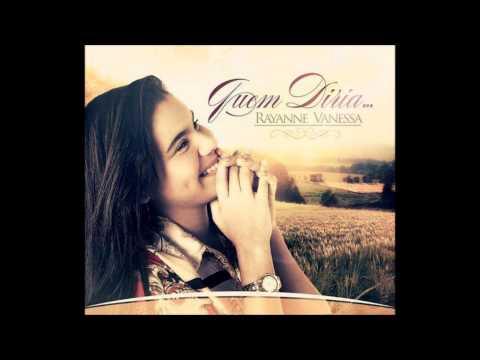 Rayanne Vanessa - Santidade - CD Quem diria... 2013