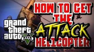 GTA V: HOW TO GET THE ATTACK HELICOPTER BUZZARD