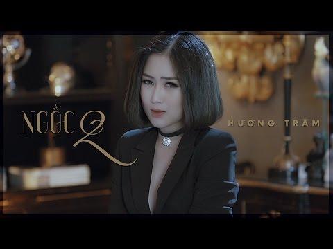 Ngốc 2 (Hãy Để Em Quên) | Hương Tràm | MV Official