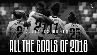 All the Juventus Women goals of 2018!