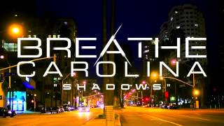 Breathe Carolina - Shadows