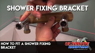 How to fit a shower fixing bracket