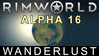 RimWorld - Alfa 16 Wanderlust Frissítés