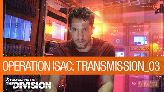 Tom Clancy's The Division - Operation ISAC: Transmission 03