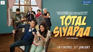 Total Siyapaa Theatrical Trailer