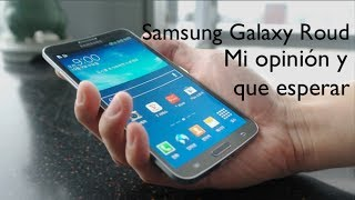 Samsung Galaxy Round  - Pantalla Curva - Mi Opinión