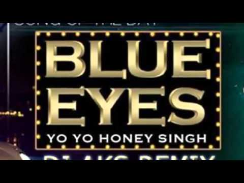 Yo Honey Singh Blue Eyes DJ AKS Remix 2014