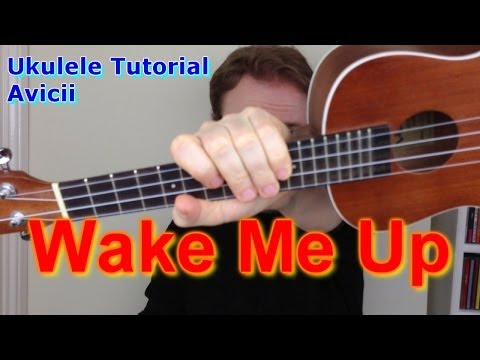 Wake Me Up - Avicii (Ukulele Tutorial)