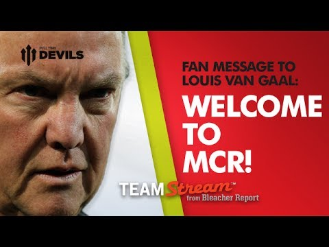 Louis Van Gaal - New Manchester United Manager | Fans React with Bleacher Report - Team Stream