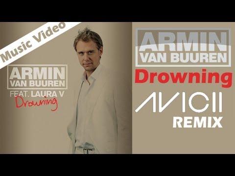 Armin Van Buuren feat. Laura V - Drowning (Avicii Remix) -2lBCRvGA0_Q