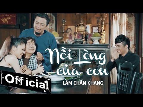 Nỗi Lòng Của Con - Lâm Chấn Khang (MV OFFICIAL)