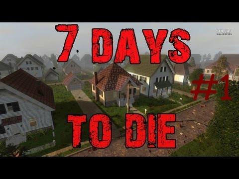 7 Days to die #1 - Путь, длиною в жизнь