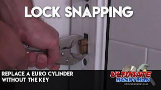 Euro cylinder lock snapping