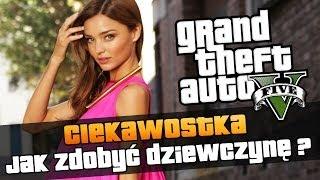 GTA V Jak Zdobyć Dziewczyne W GTA V ? Poradnik
