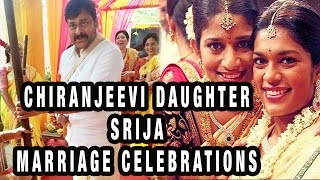 Chiranjeevi Daughter Srija Marriage Celebrations