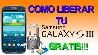 Como Liberar Tu Samsung Galaxy S3 GRATIS Para Siempre