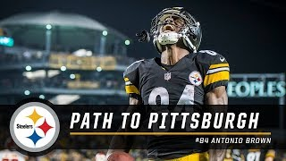 Antonio Brown's Path to Pittsburgh | Pittsburgh Steelers