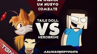 "TAILS DOLL VS HEROBRINE- #LaLigaCreepypasta ""Cuartos de Final"""