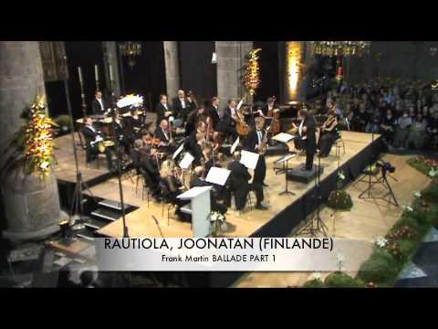 RAUTIOLA, JOONATAN (FINLANDE) Ballade de Frank Martin Part 1.