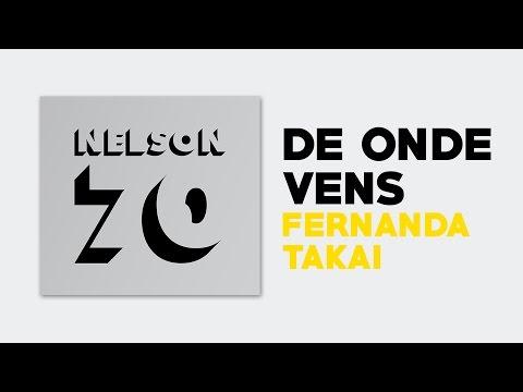 Fernanda Takai - De Onde Vens (NELSON 70) [Áudio Oficial]